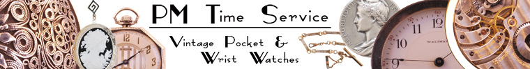 PM Time Service - Vintage Pocket & Wrist Watches